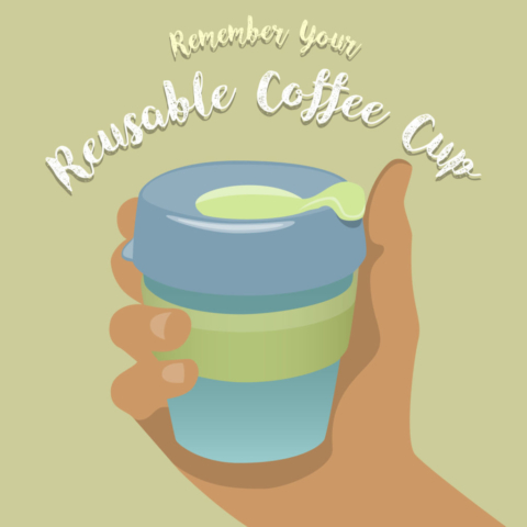 Remember Your Reusable Coffee Cup